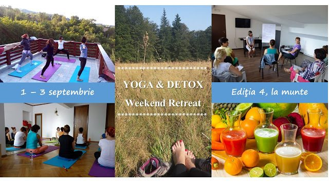 YOGA & DETOX Weekend Retreat Editia 4, 1-3 septembrie