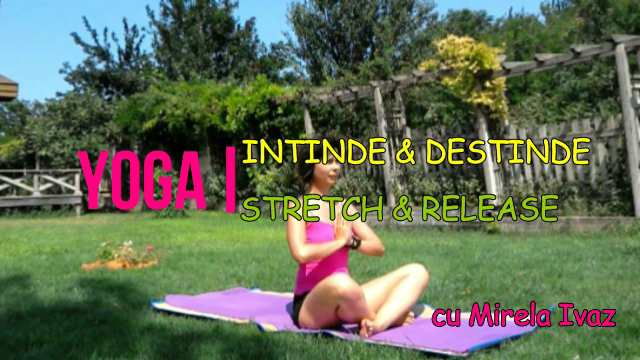 [VIDEO] Intinde & Destinde prin YOGA. Filmare VIDEO cu practica Yoga!