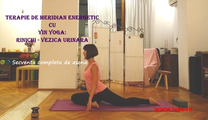 Anti-stres Yin Yoga: Terapie de meridian energetic Rinichi – Vezica Urinara