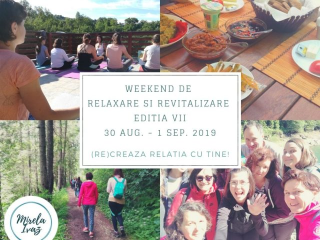 Weekend de Relaxare si Revitalizare, Editia VII, 30 aug – 1 sept 2019