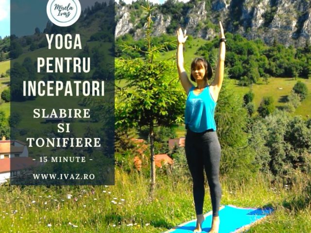 Slabire si tonifiere cu YOGA | VIDEO | 15 minute
